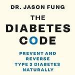 The Diabetes Code | Jason Fung