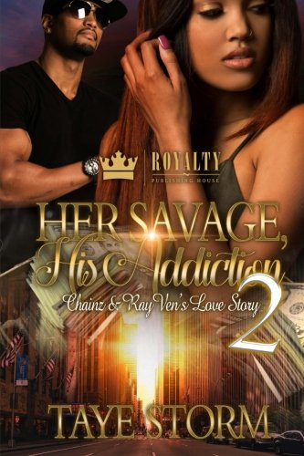 Download Her Savage, His Addiction 2: Chainz & RayVen's Love Story (Volume 2) PDF