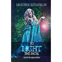 To Light the Path (Light of Loian Book 2)