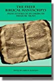 The Freer Biblical Manuscripts: Fresh Studies of an American Treasure Trove (Text-Critical Studies) (Archaeology and Biblical Studies)