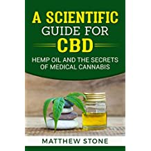 A Scientific Guide for CBD: Hemp Oil, Pain Relief and The Secrets of Medical Cannabis