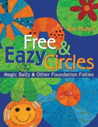 Eazy Circles - Free & Eazy Circles: Magic Ballz & Other Foundation Follies by Jan Mullen (2006-08-01)