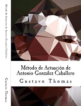 Método de Actuación de Antonio González Caballero de [Thomas, Gustavo]