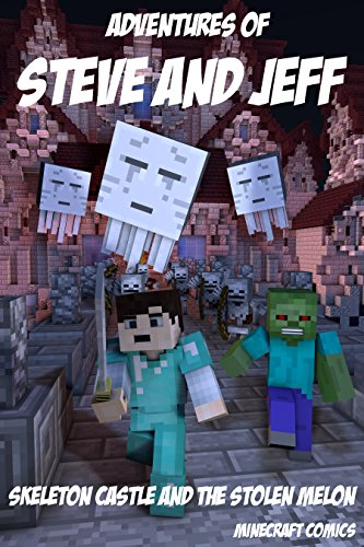 Adventures of Steve and Jeff: Skeleton Castle and the Stolen Melon