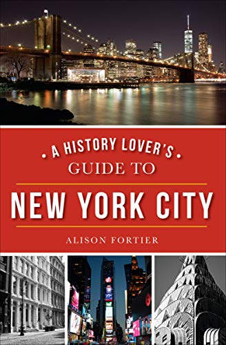 (A History Lover's Guide to New York City (History & Guide))