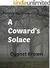 A Coward's Solace: Book III of The Locket Saga