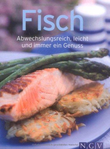 Fisch. Abwechslungsreich, leicht und immer ein Genuss (Minikochbuch)