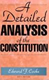 A Detailed Analysis of the Constitution, Edward F. Cooke, 0822630370