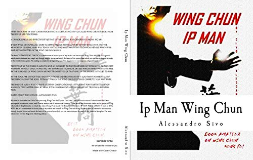 YIP MAN WING CHUN - THE BEST BOOK ON WING CHUN KUNG FU - ENGLISH EDITION - 2019 * NEW*: THE MOST POWERFUL STYLE OF KUNG FU PRACTICED BY YIP MAN AND BRUCE LEE - HISTORY, PHILOSOPHY AND TECHNIQUES