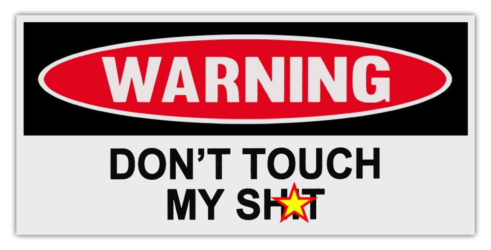 Funny Warning Toolbox Stickers - Don't Touch My Sh*t
