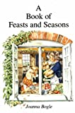 A Book of Feasts and Seasons, Joanna Bogle, 0852442173