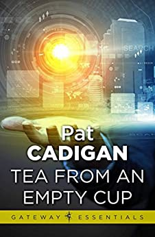 Tea From an Empty Cup by [Cadigan, Pat]