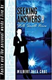 Seeking Answers from a Still Small Voice, Wilbert Cruz, 1424177928