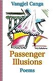 Passenger Illusions, Vangjel Canga, 1480208310