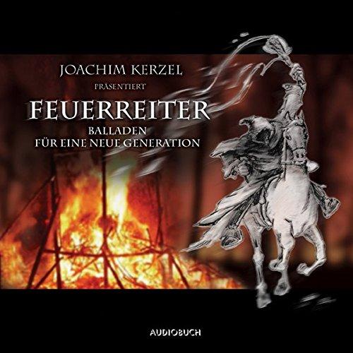 Feuerreiter. CD. Balladen für eine neue Generation. Lesung