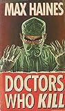 Doctors Who Kill, Max Haines, 0451183932