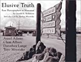 Elusive Truth : Four Photographers at Manzanar, Robinson, Gerald H., 1887694242