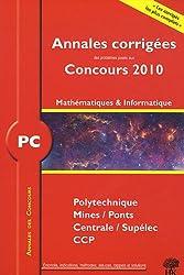 PC Mathématiques et Informatique 2010 : Annales des concours