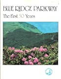 The Blue Ridge Parkway, Harley E. Jolley, 0913239372