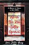 When The Red Gates Opened: A Memoir of China in the 1980s