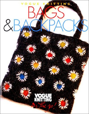 Bags & Backpacks: Vogue Knitting: Bags and Backpacks (Vogue Knitting on the Go)