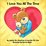 I Love You All the Time, Jessica Elin Hirschman and Jennifer Elin Cole, 0970115512