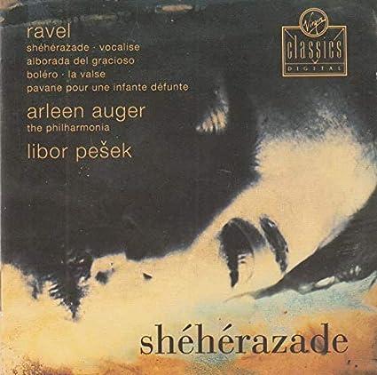 Ravel, Auger, Pesek, Philharmonia Orchestra - Sheherazade - Amazon.com Music