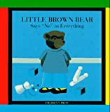 "Little Brown Bear Says ""No"" to Everything, Claude Lebrun, 0516078283"