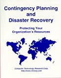 Contingency Planning and Disaster Recovery, Janet G. Butler, 1566079861