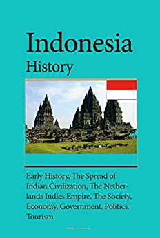 >>DOCX>> Indonesia History: Early History, The Spread Of Indian Civilization, The Netherlands Indies Empire, The Society, Economy, Government, Politics. Tourism. Board network abused faster sciences Contact