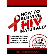 How to Survive HIV Naturally: Everything You Need to Know About HIV and AIDS to Live a Healthy and Long Life