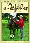Western Horsemanship: The Complete Gu...