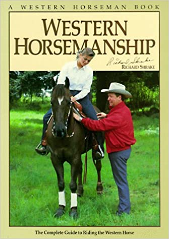 Western Horsemanship The Complete Guide To Riding The Western Horse