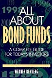All about Bond Funds, Werner Renberg, 0471311952