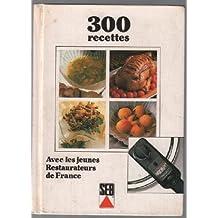 L'ultracuisine -300 recettes SEB -avec les jeunes restaurateurs de france