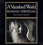A Vanished World, Roman Vishniac, 0374520232