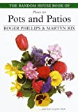 The Random House Book of Plants for Pots and Patios