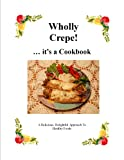 Wholly Crepe (Momma Cooks)