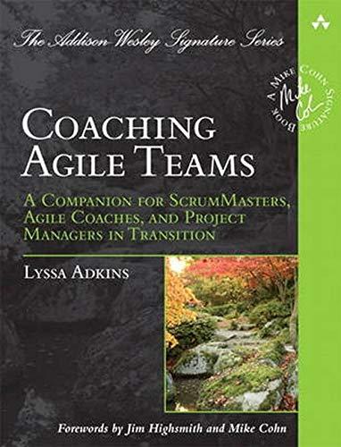 Coaching Agile Teams: A Companion for ScrumMasters, Agile ...