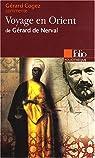 Voyage en Orient de Gérard de Nerval (Essai et dossier) par Cogez
