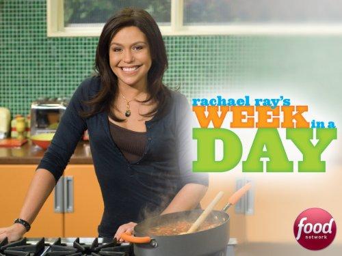 Amazon Com Rachael Ray S Week In A Day Season 6 Amazon