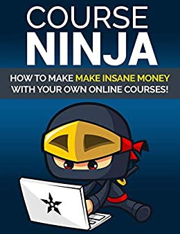 Amazon.com: Course Ninja: How to make insane money with your ...