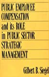 img - for Public Employee Compensation and its Role in Public Sector Strategic Management book / textbook / text book