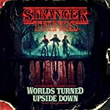 Stranger Things: Worlds Turned Upside Down: The