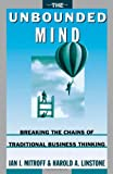 img - for Unbounded Mind: Breaking the Chains of Traditional Business Thinking: 1st (First) Edition book / textbook / text book