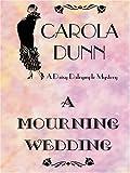 A Mourning Wedding, Carola Dunn, 0786271728