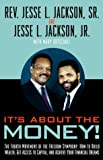 It's about the Money!, Jesse L. Jackson and Mary Gotschall, 0609807366