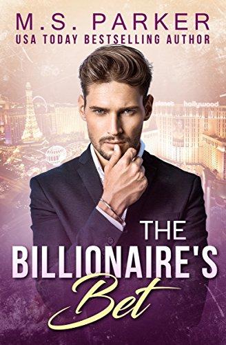 The Billionaire's Bet by [Parker, M. S.]