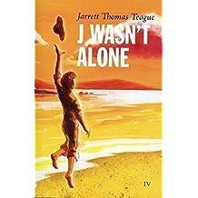 J Wasn't Alone (The Stories of John Dean, Vol. 4)