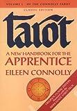 Tarot: A New Handbook for the Apprentice (Connolly Tarot, Vol. 1)
